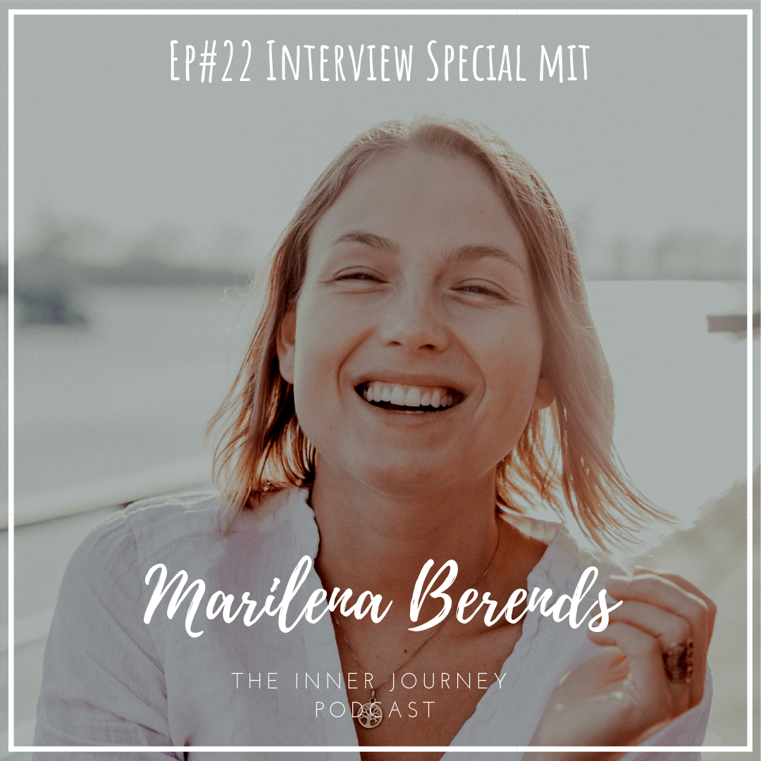 Interview mit Marilena Berends im Podcast The Inner Journey mit Amir Rahimzadeh