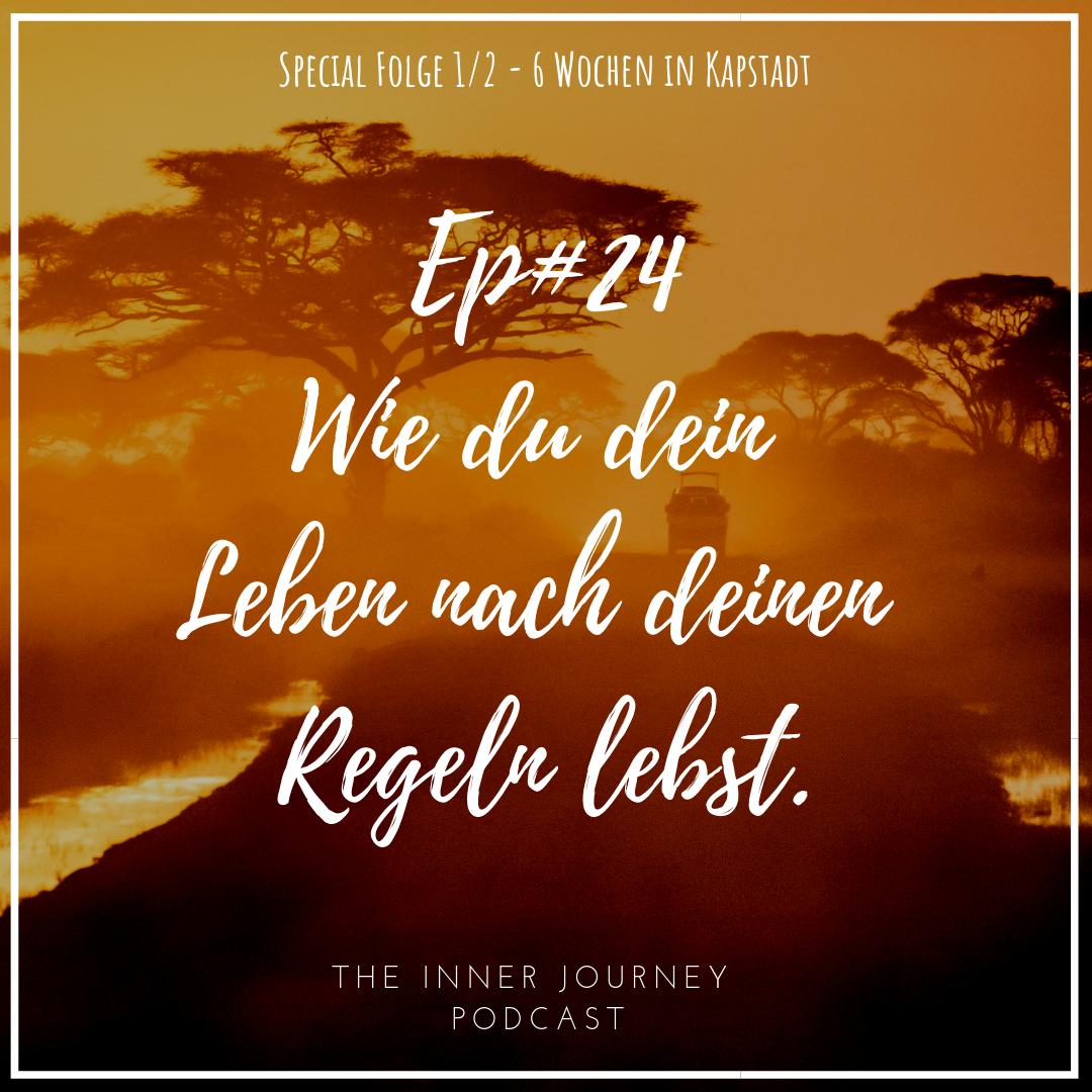 Wie du dein Leben nach deinen Regeln lebst - The Inner Journey Podcast